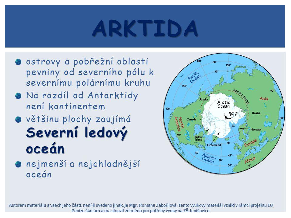 Arktida ostrovy a pobřežní oblasti pevniny od severního pólu k severnímu polárnímu kruhu. Na rozdíl od Antarktidy není kontinentem.