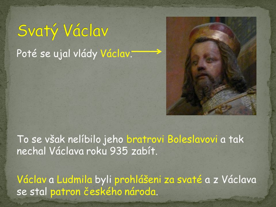 Svatý Václav Poté se ujal vlády Václav.