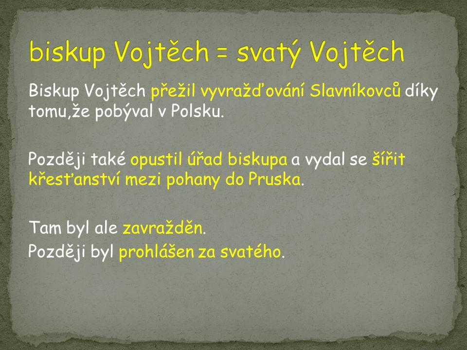 biskup Vojtěch = svatý Vojtěch