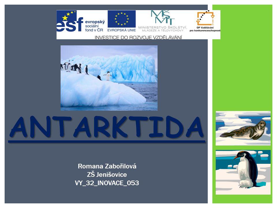 Antarktida Romana Zabořilová ZŠ Jenišovice VY_32_INOVACE_053 Vzdělání