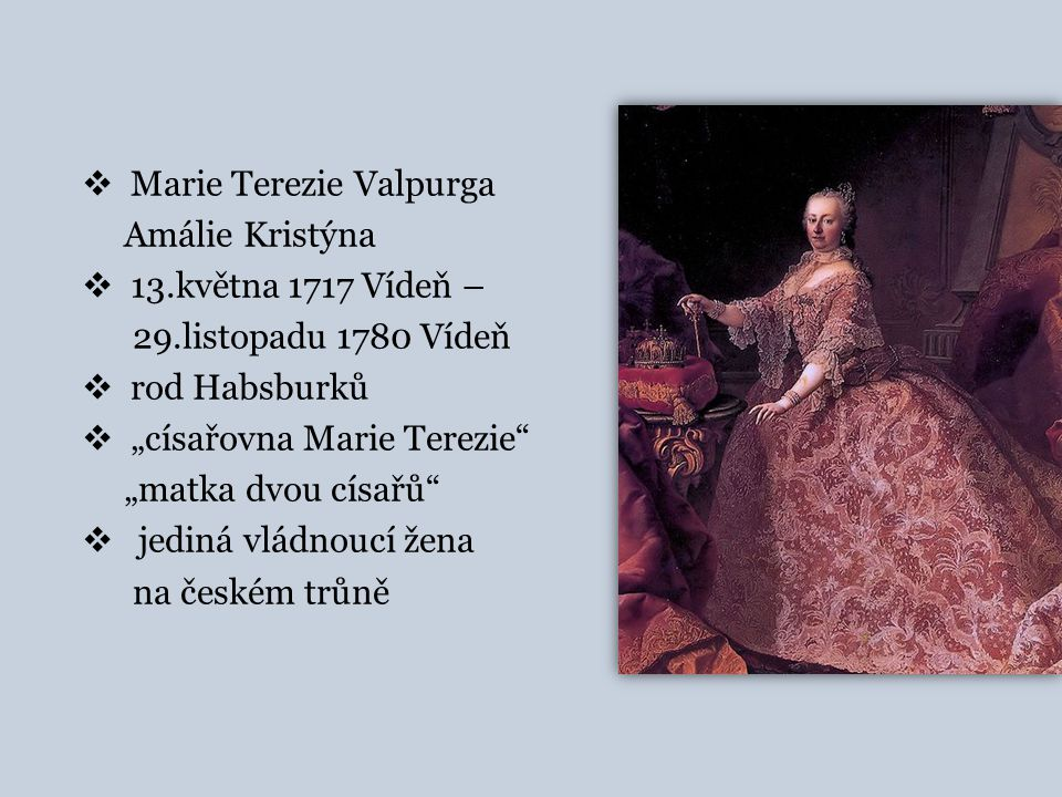 Marie Terezie Valpurga