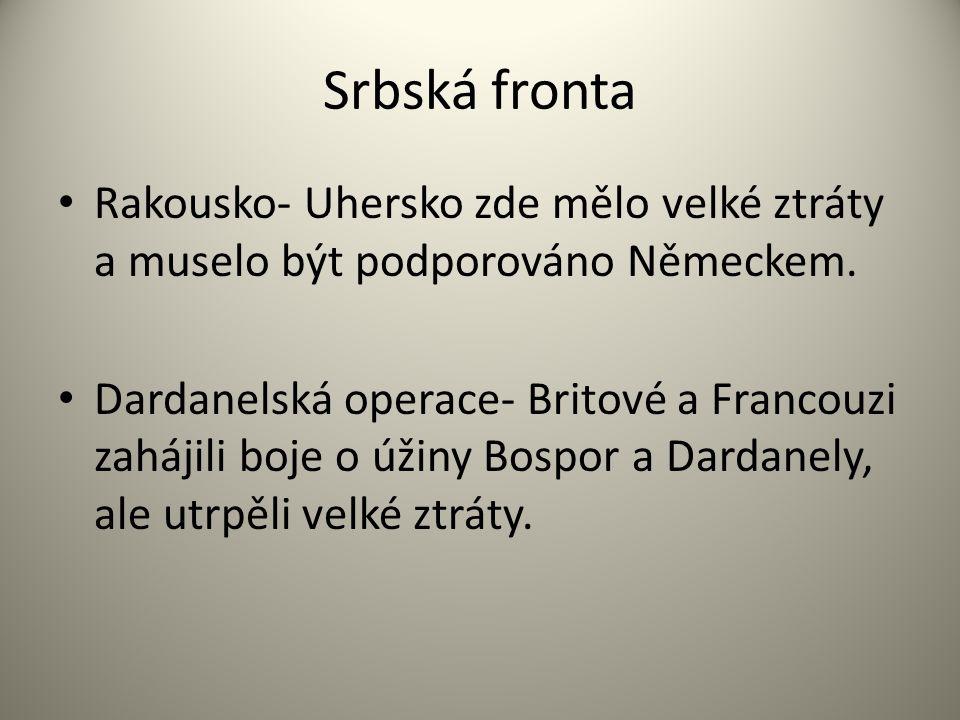 Srbská fronta Rakousko- Uhersko zde mělo velké ztráty a muselo být podporováno Německem.