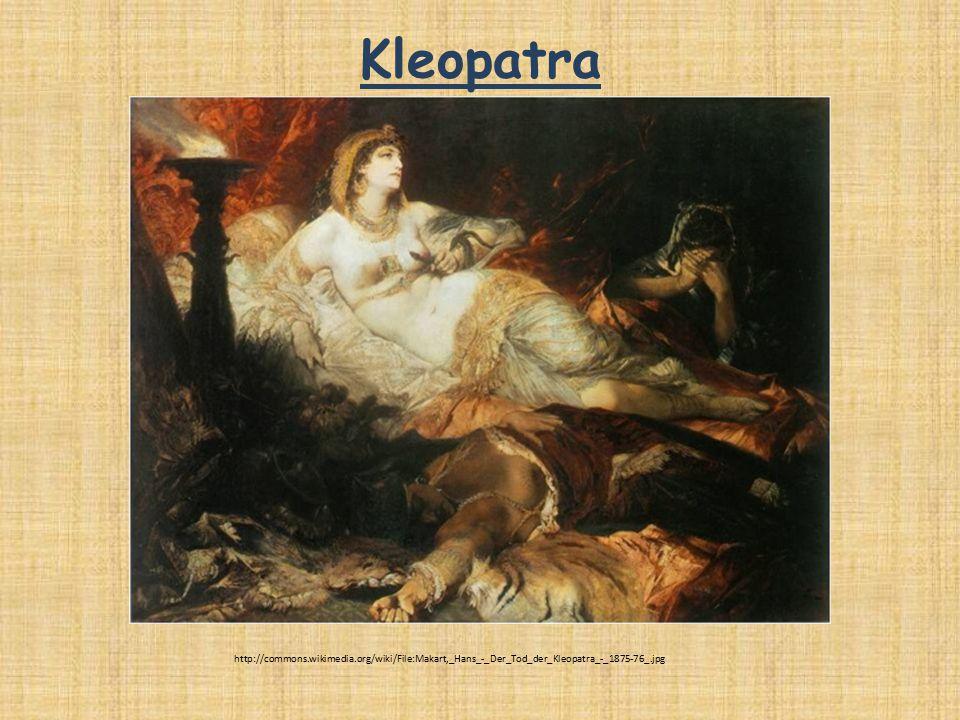 Kleopatra http://commons.wikimedia.org/wiki/File:Makart,_Hans_-_Der_Tod_der_Kleopatra_-_1875-76_.jpg.