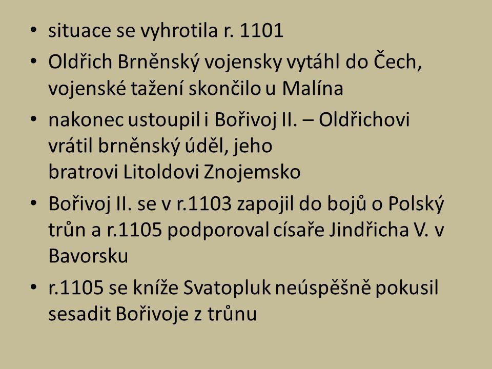 situace se vyhrotila r. 1101 Oldřich Brněnský vojensky vytáhl do Čech, vojenské tažení skončilo u Malína.