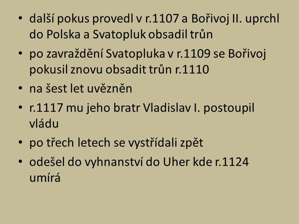 další pokus provedl v r. 1107 a Bořivoj II