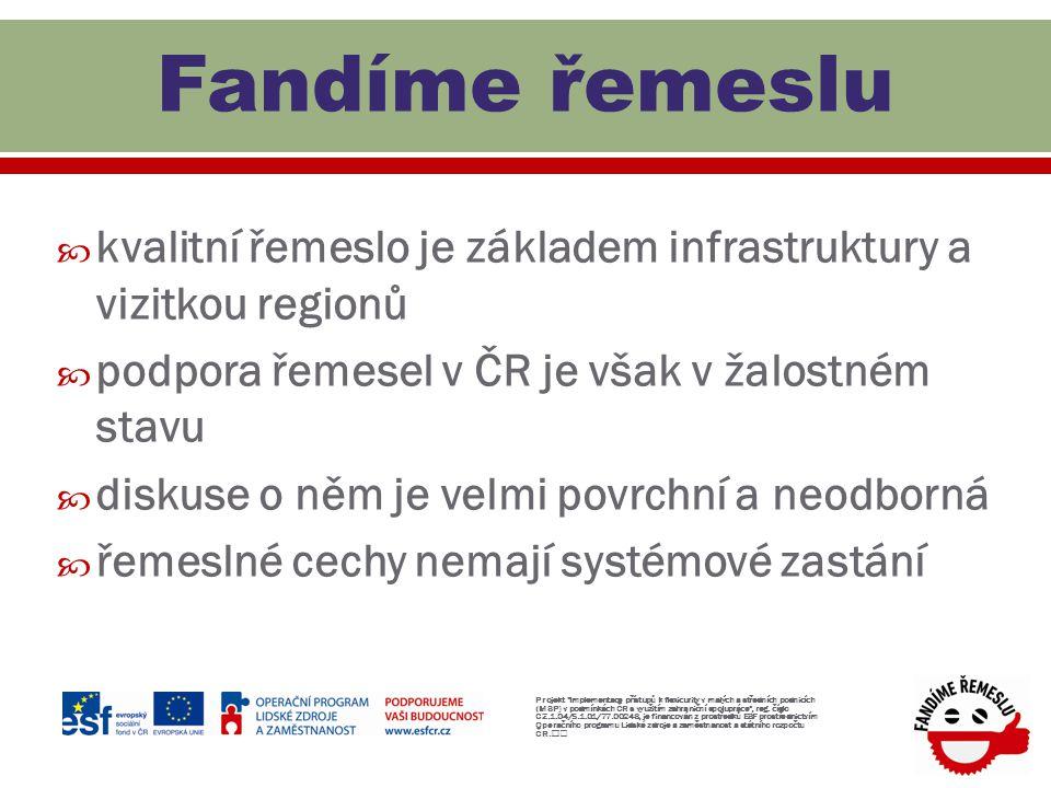 Fandíme řemeslu kvalitní řemeslo je základem infrastruktury a vizitkou regionů. podpora řemesel v ČR je však v žalostném stavu.