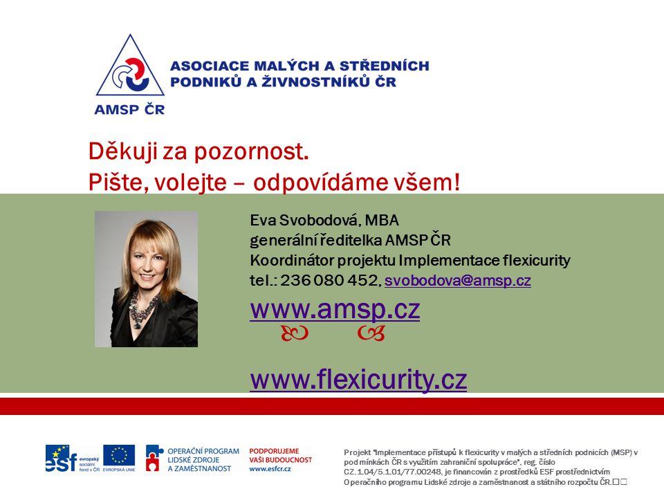 www.amsp.cz www.flexicurity.cz Děkuji za pozornost.
