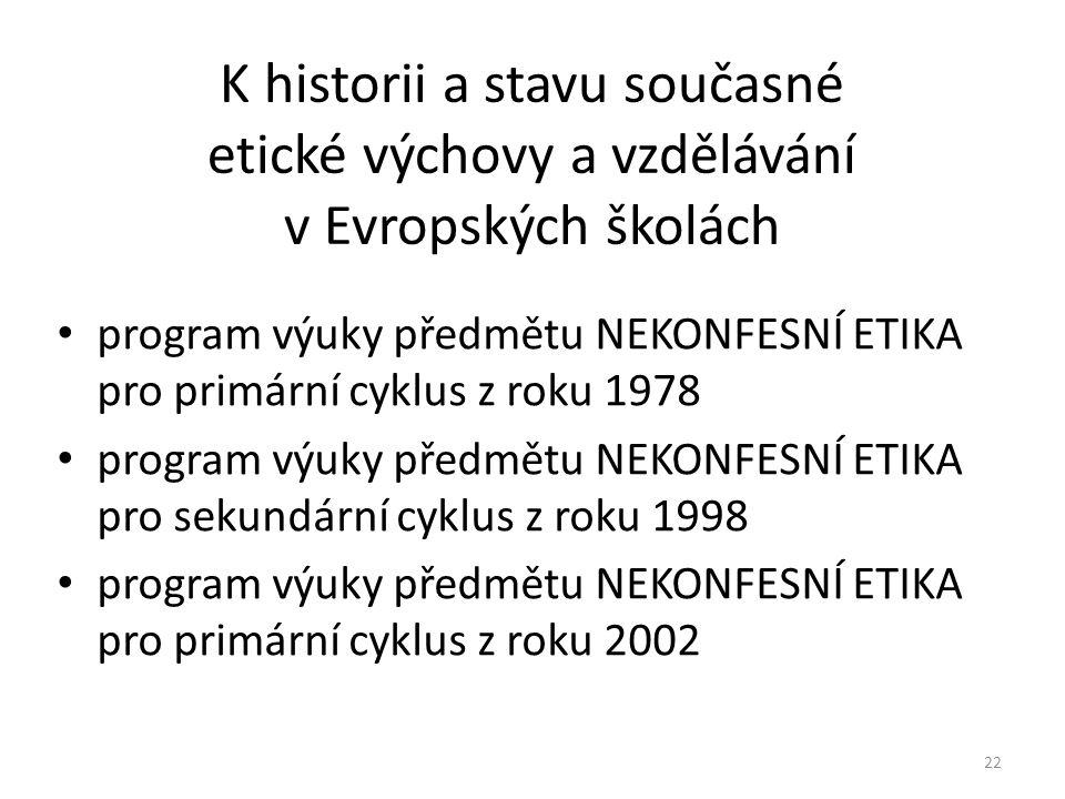 K historii a stavu současné etické výchovy a vzdělávání v Evropských školách