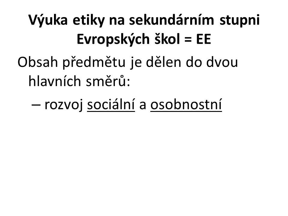 Výuka etiky na sekundárním stupni Evropských škol = EE