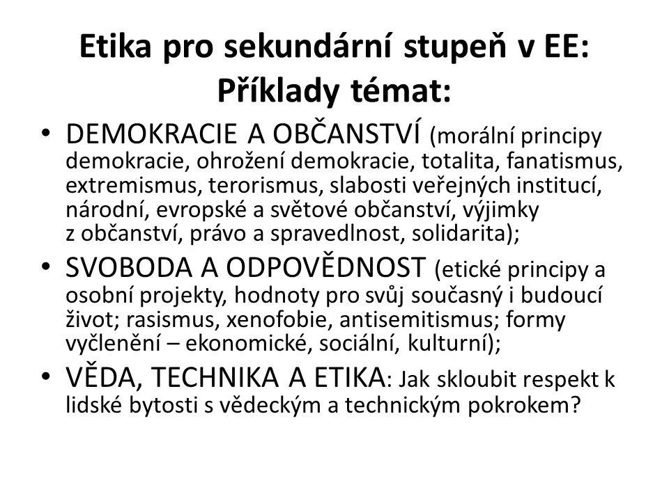 Etika pro sekundární stupeň v EE: Příklady témat: