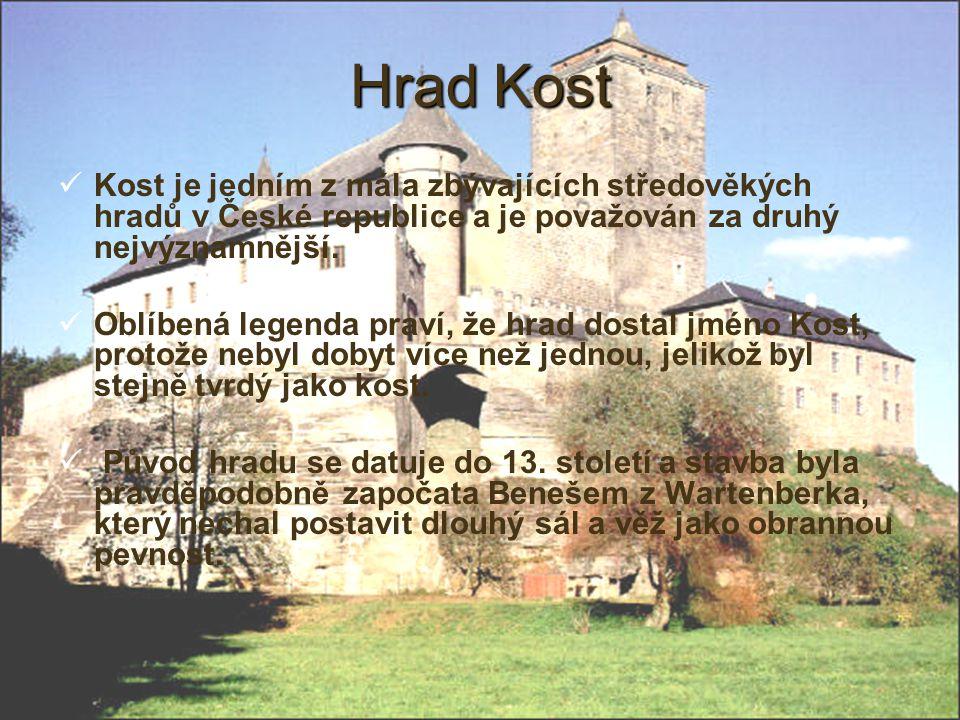 Hrad Kost Kost je jedním z mála zbývajících středověkých hradů v České republice a je považován za druhý nejvýznamnější.