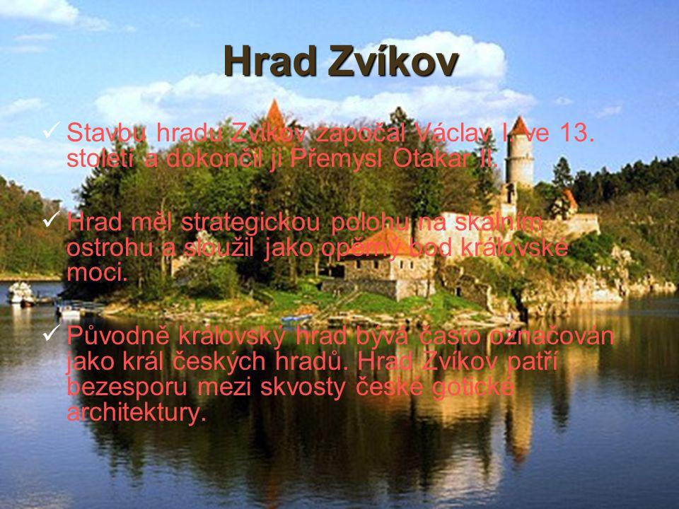 Hrad Zvíkov Stavbu hradu Zvíkov započal Václav I. ve 13. století a dokončil ji Přemysl Otakar II.
