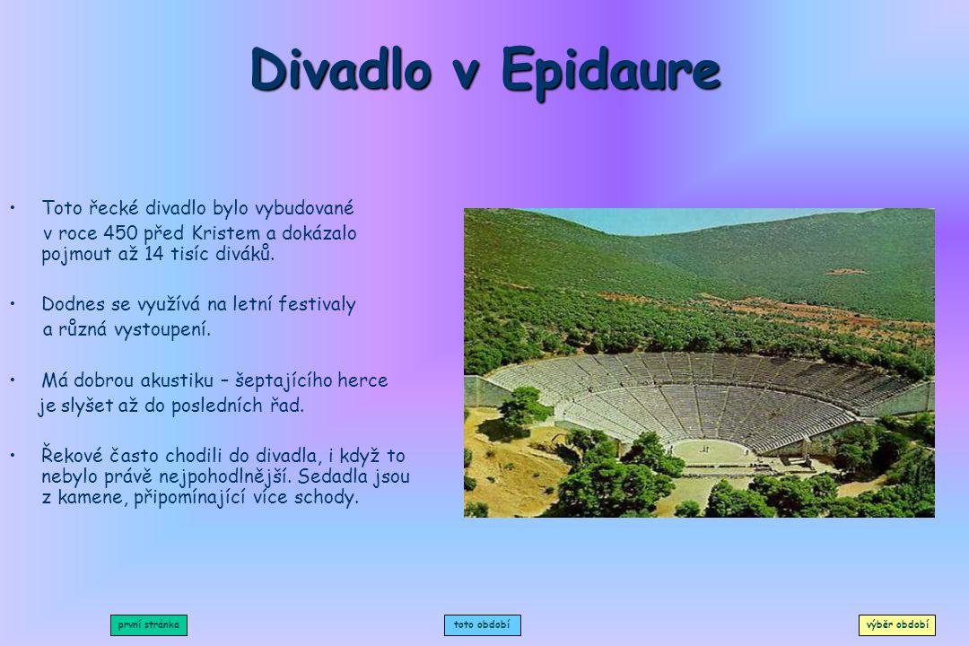 Divadlo v Epidaure Toto řecké divadlo bylo vybudované