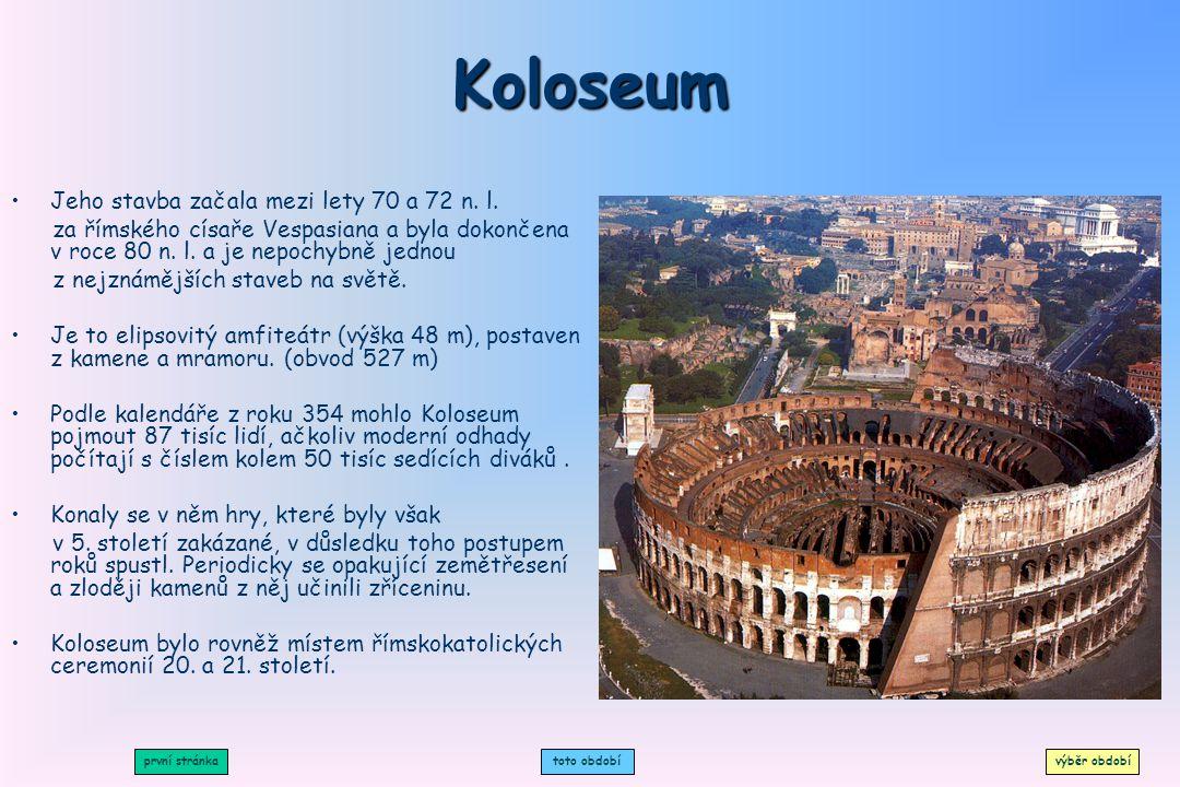 Koloseum Jeho stavba začala mezi lety 70 a 72 n. l.