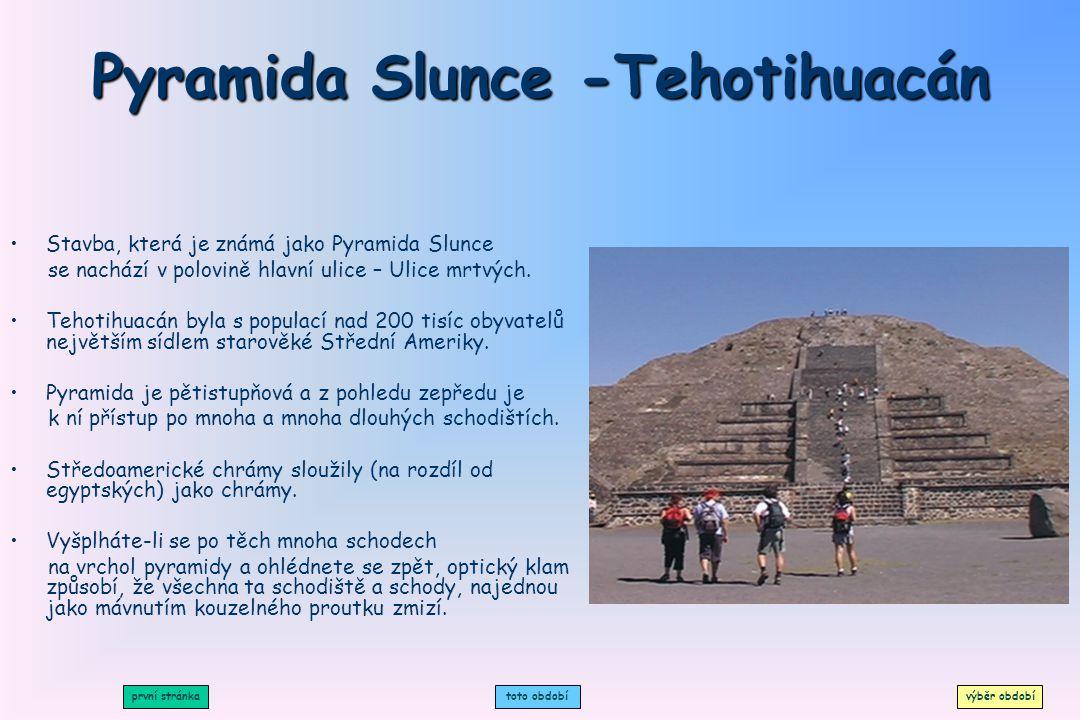 Pyramida Slunce -Tehotihuacán
