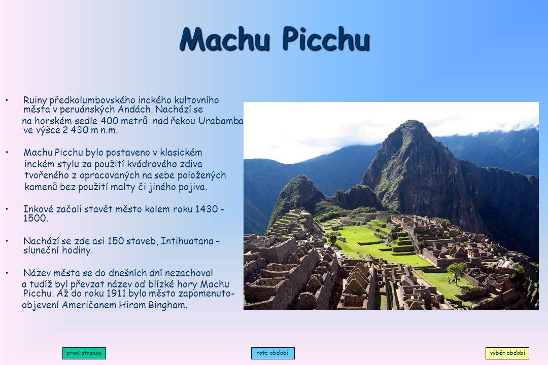 Machu Picchu Ruiny předkolumbovského inckého kultovního města v peruánských Andách. Nachází se.