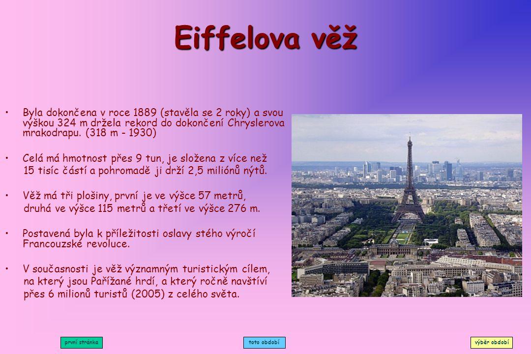 Eiffelova věž Byla dokončena v roce 1889 (stavěla se 2 roky) a svou výškou 324 m držela rekord do dokončení Chryslerova mrakodrapu. (318 m - 1930)
