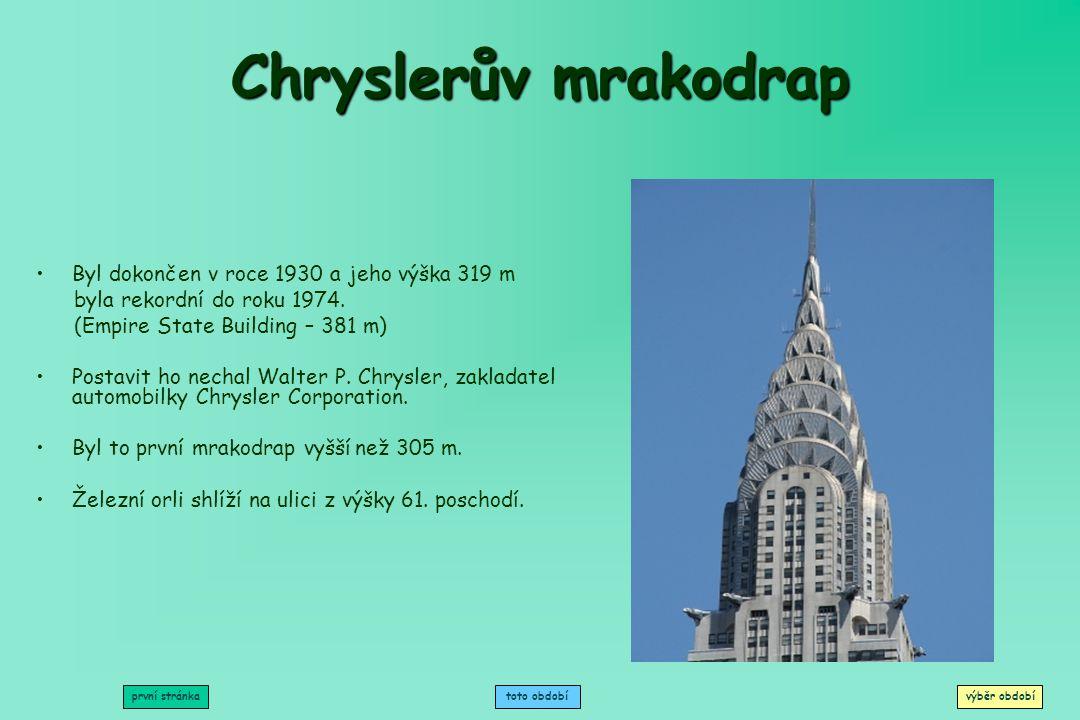 Chryslerův mrakodrap Byl dokončen v roce 1930 a jeho výška 319 m