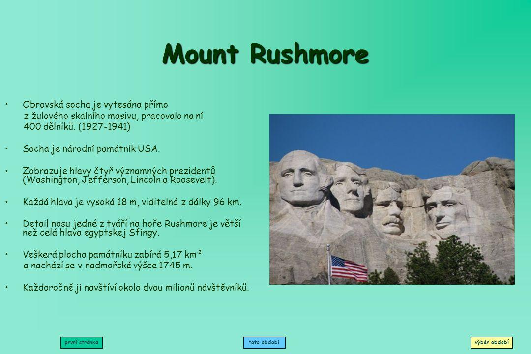 Mount Rushmore Obrovská socha je vytesána přímo