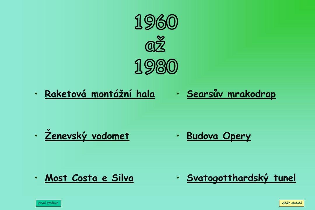 1960 až 1980 Raketová montážní hala Ženevský vodomet