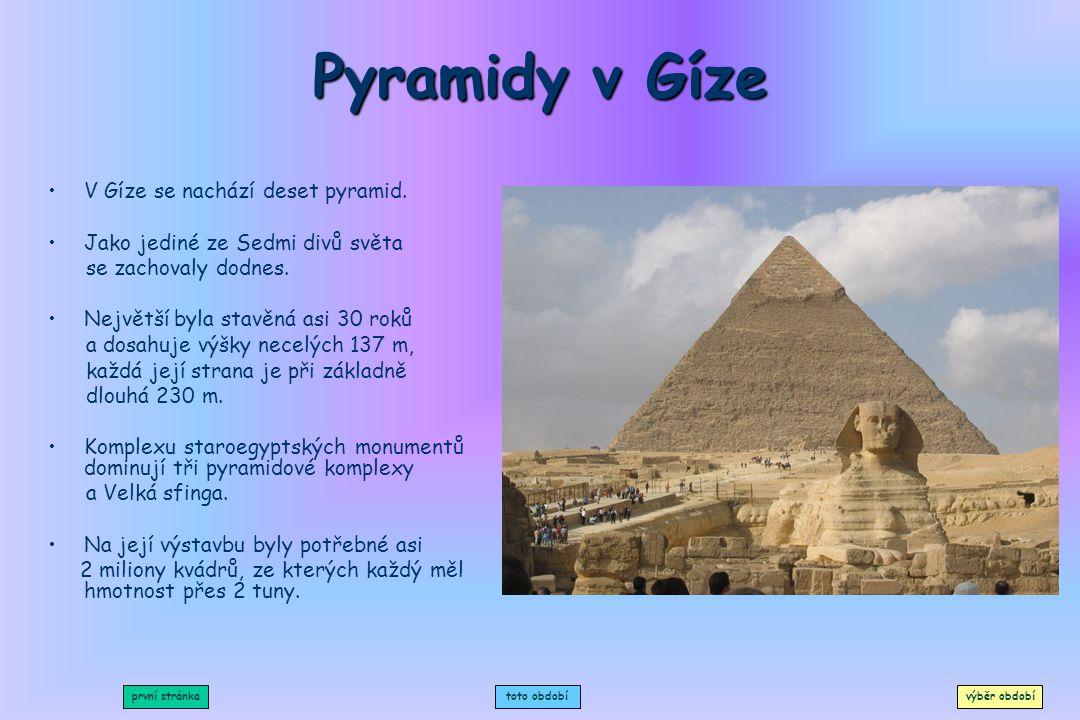 Pyramidy v Gíze V Gíze se nachází deset pyramid.