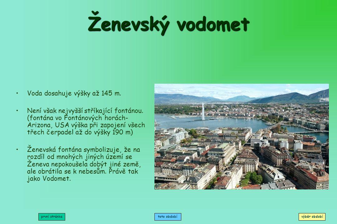 Ženevský vodomet Voda dosahuje výšky až 145 m.