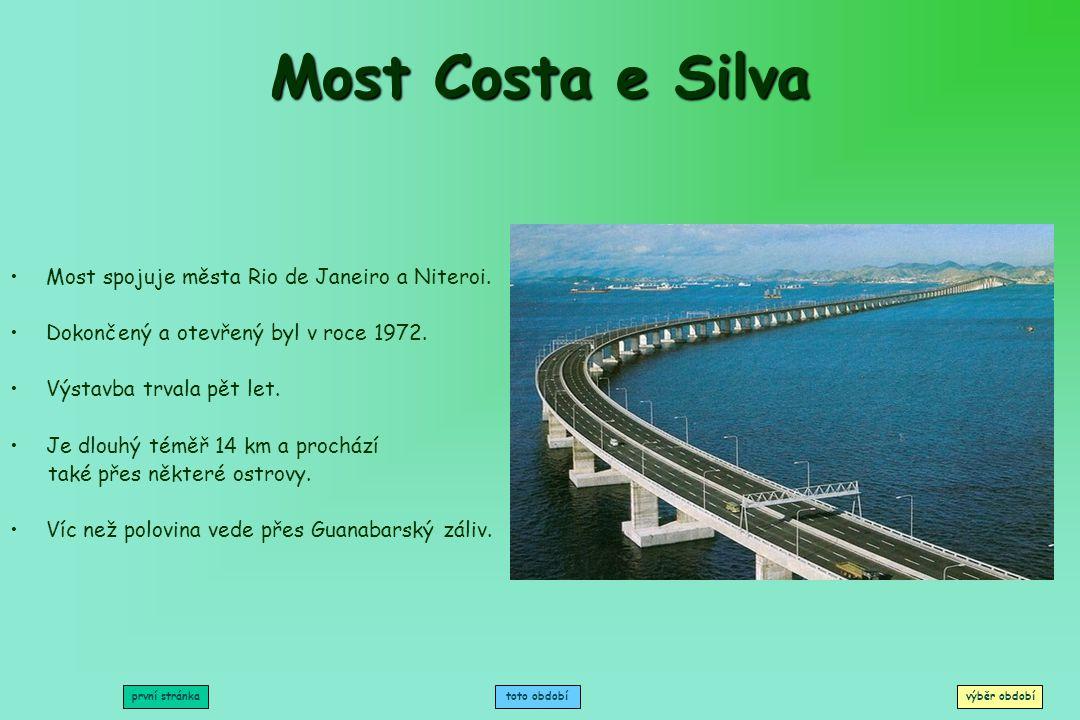 Most Costa e Silva Most spojuje města Rio de Janeiro a Niteroi.