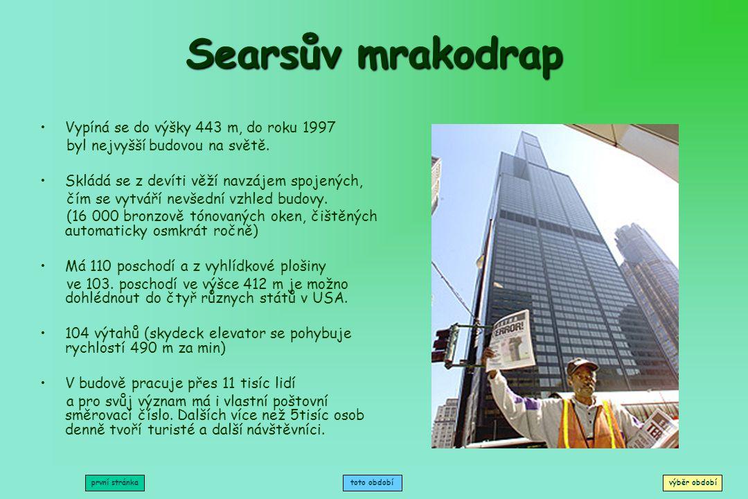 Searsův mrakodrap Vypíná se do výšky 443 m, do roku 1997