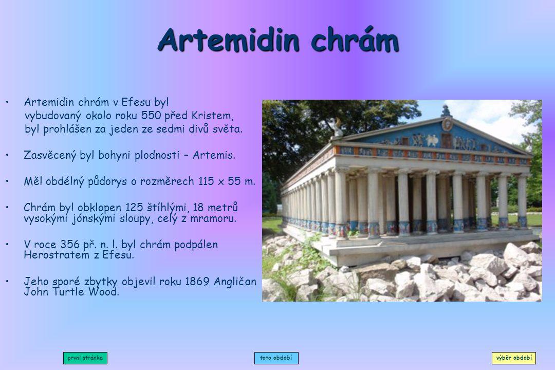 Artemidin chrám Artemidin chrám v Efesu byl