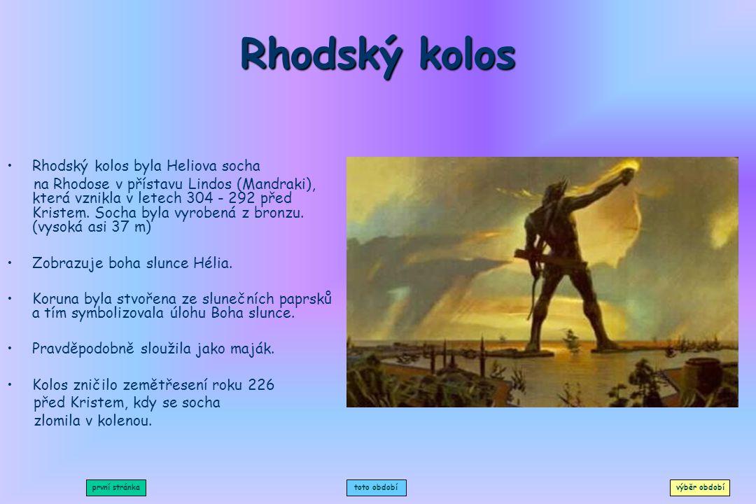 Rhodský kolos Rhodský kolos byla Heliova socha