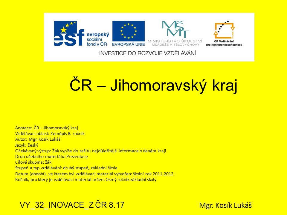 ČR – Jihomoravský kraj VY_32_INOVACE_Z ČR 8.17 Mgr. Kosík Lukáš