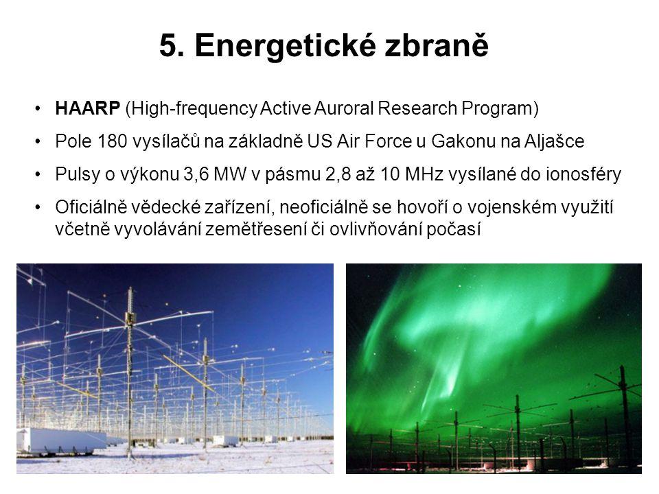 5. Energetické zbraně HAARP (High-frequency Active Auroral Research Program) Pole 180 vysílačů na základně US Air Force u Gakonu na Aljašce.
