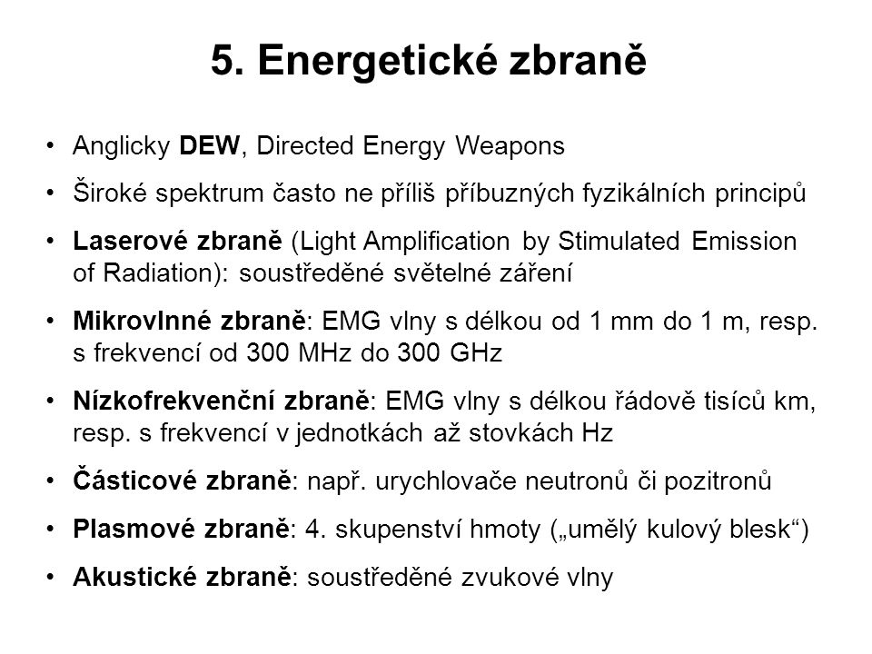 5. Energetické zbraně Anglicky DEW, Directed Energy Weapons