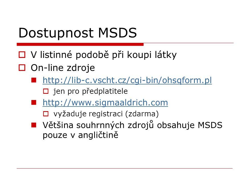 Dostupnost MSDS V listinné podobě při koupi látky On-line zdroje