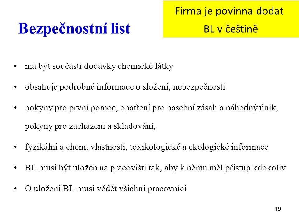 Bezpečnostní list Firma je povinna dodat BL v češtině