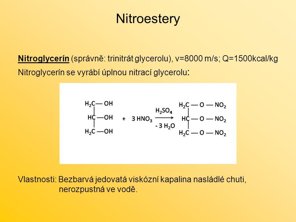Nitroestery Nitroglycerín (správně: trinitrát glycerolu), v=8000 m/s; Q=1500kcal/kg. Nitroglycerín se vyrábí úplnou nitrací glycerolu: