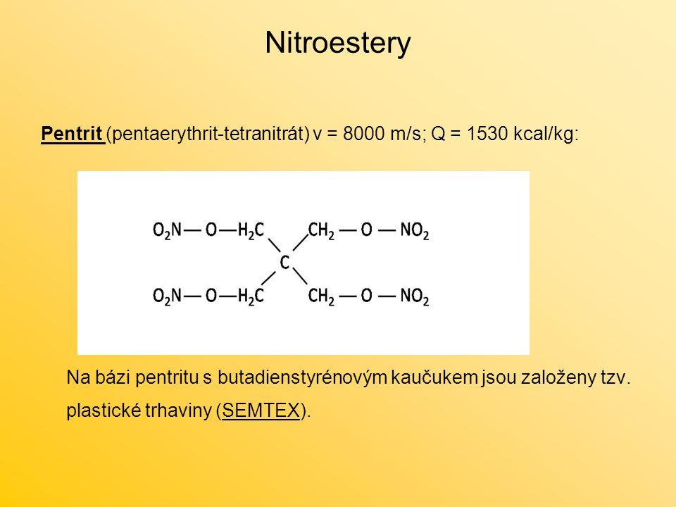 Nitroestery Pentrit (pentaerythrit-tetranitrát) v = 8000 m/s; Q = 1530 kcal/kg: