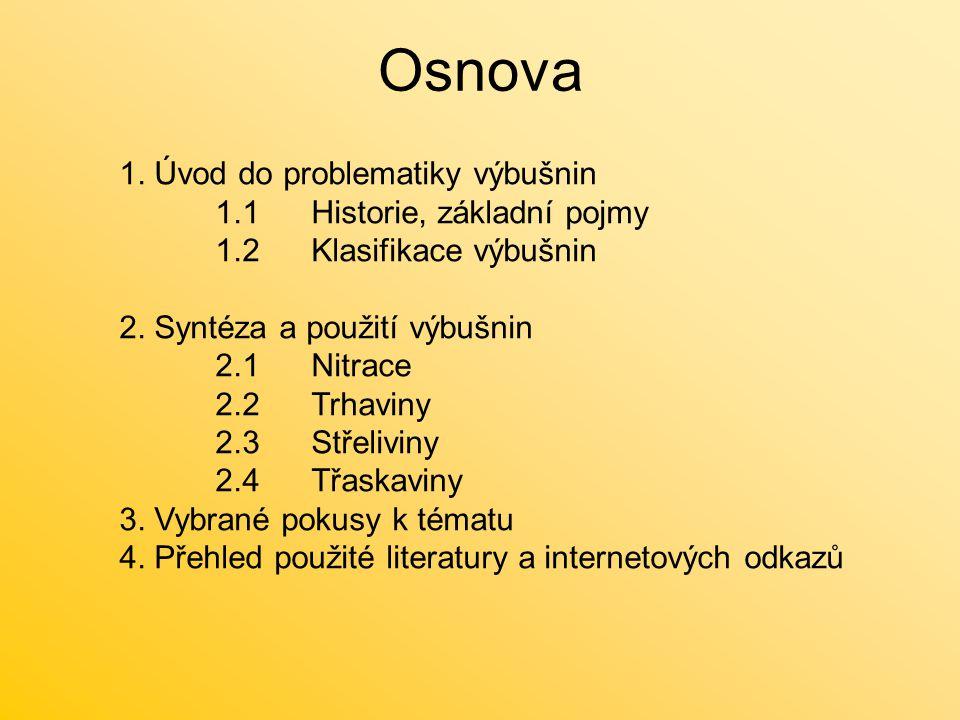 Osnova 1. Úvod do problematiky výbušnin 1.1 Historie, základní pojmy