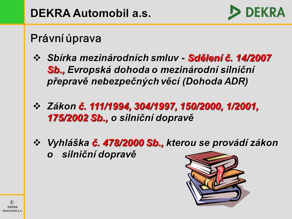 Právní úprava Sbírka mezinárodních smluv - Sdělení č. 14/2007 Sb., Evropská dohoda o mezinárodní silniční přepravě nebezpečných věcí (Dohoda ADR)