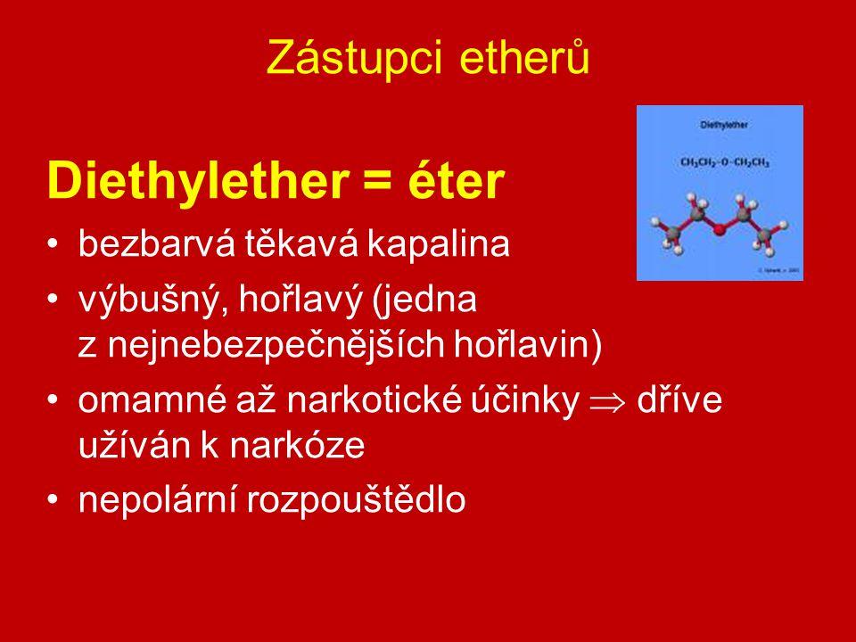 Diethylether = éter Zástupci etherů bezbarvá těkavá kapalina
