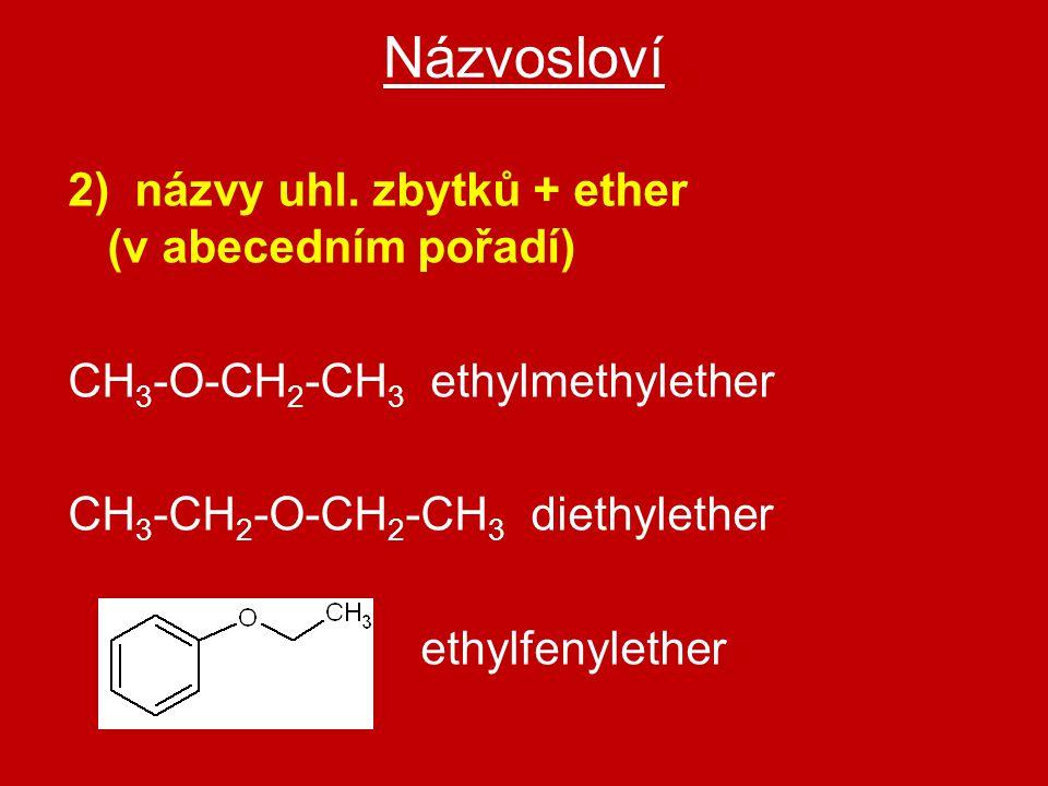 Názvosloví 2) názvy uhl. zbytků + ether (v abecedním pořadí)