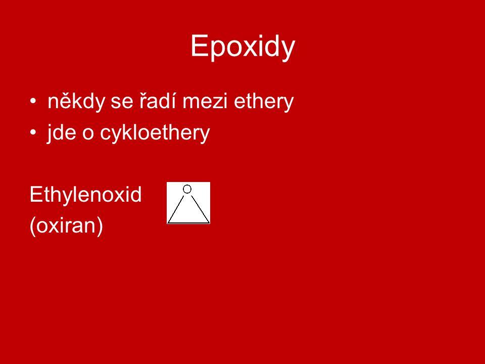 Epoxidy někdy se řadí mezi ethery jde o cykloethery Ethylenoxid