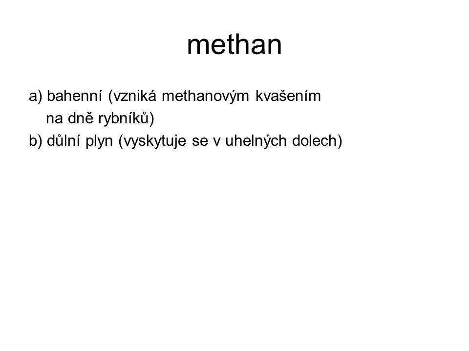 methan a) bahenní (vzniká methanovým kvašením na dně rybníků)