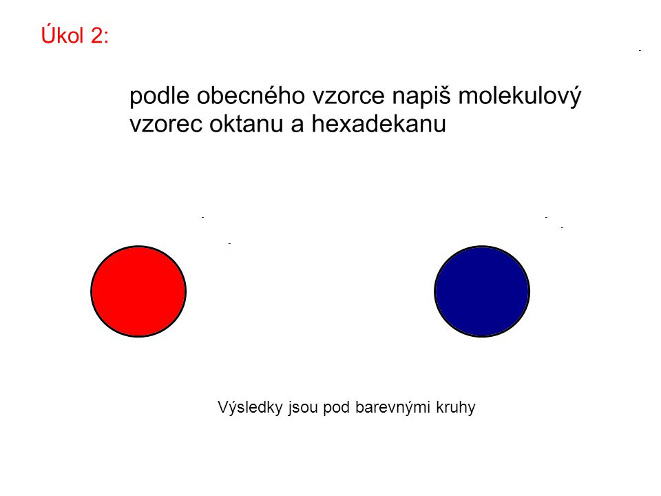 Úkol 2: Výsledky jsou pod barevnými kruhy