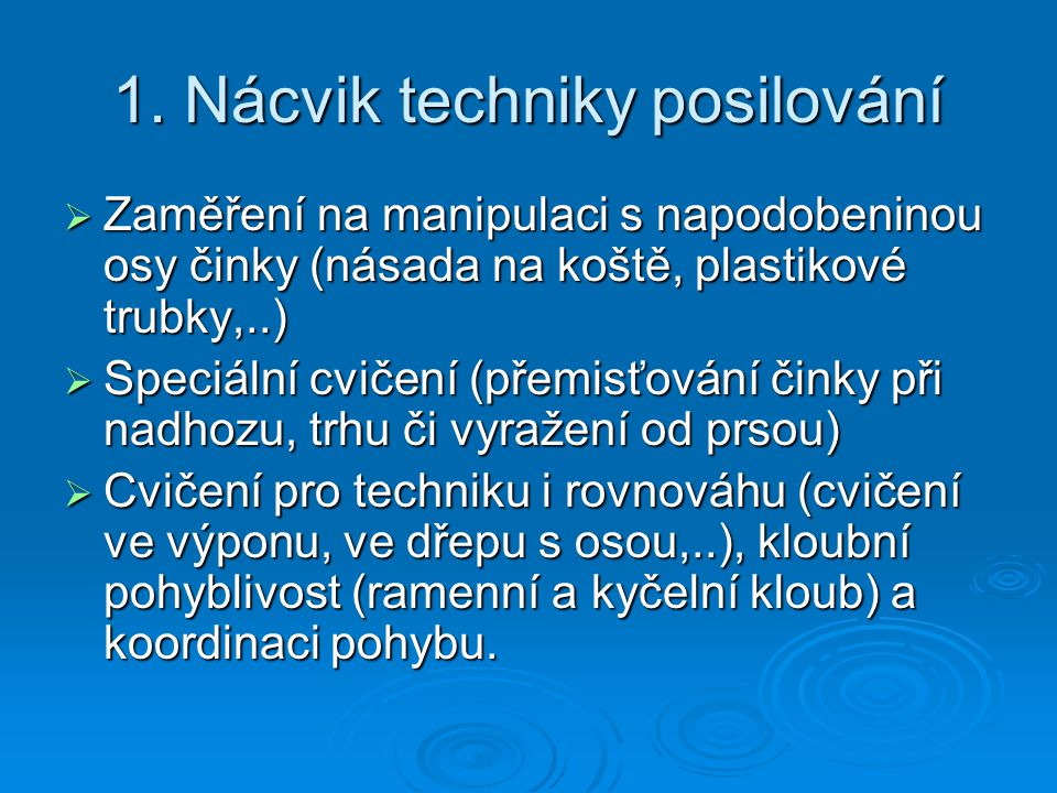 1. Nácvik techniky posilování
