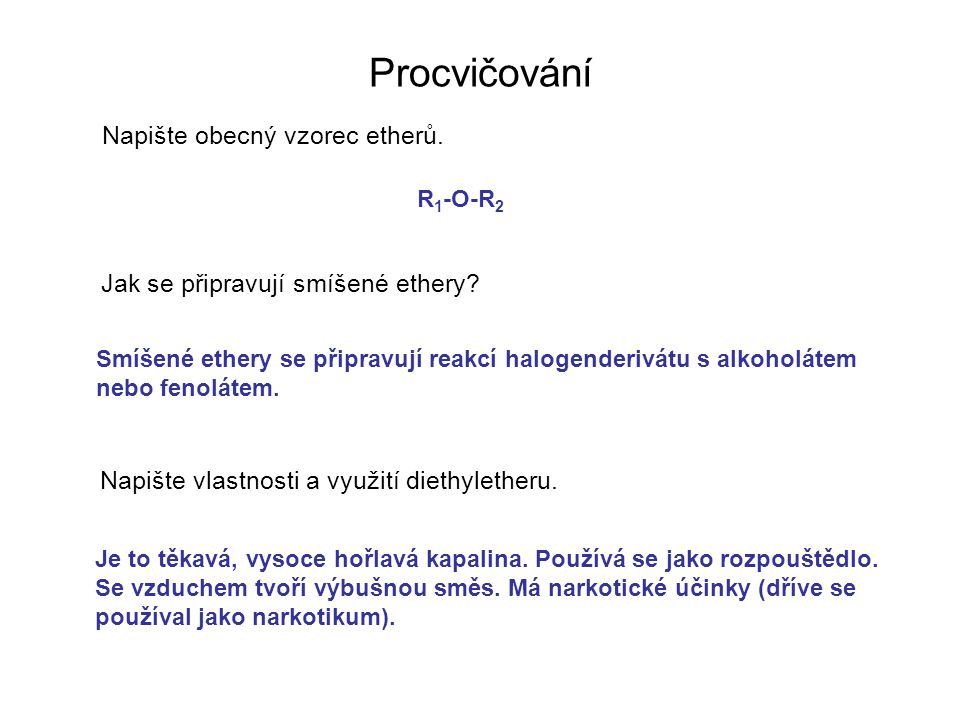 Procvičování Napište obecný vzorec etherů.