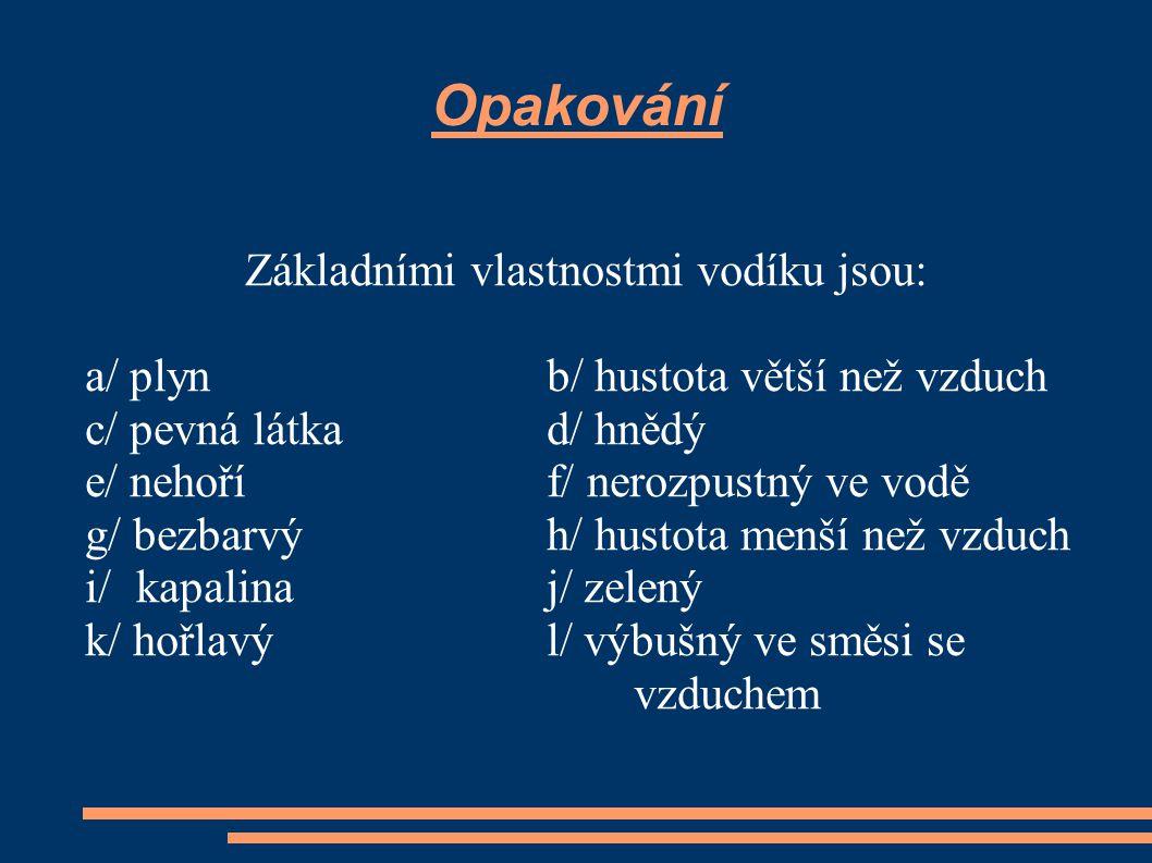 Základními vlastnostmi vodíku jsou: