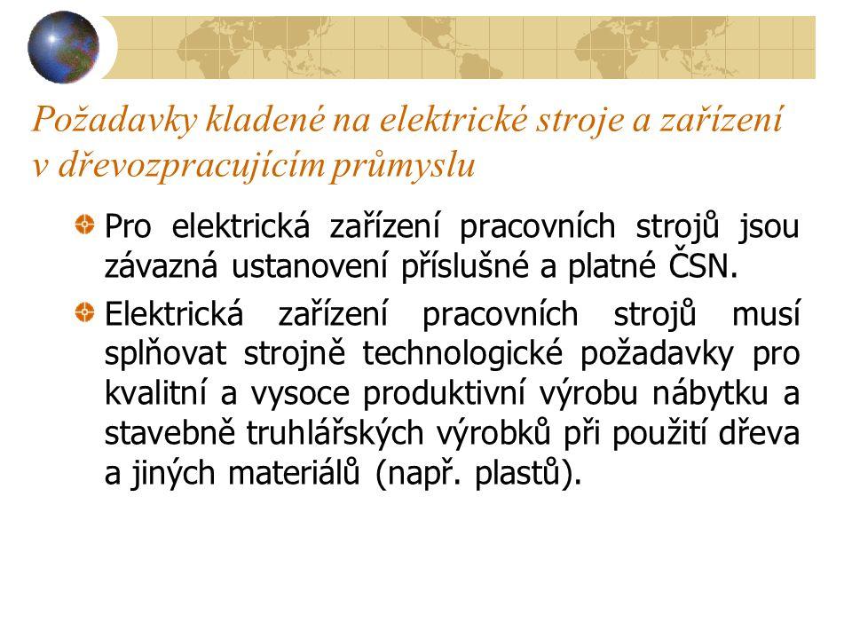Požadavky kladené na elektrické stroje a zařízení v dřevozpracujícím průmyslu