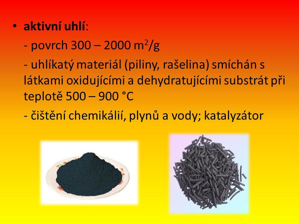 aktivní uhlí: - povrch 300 – 2000 m2/g.