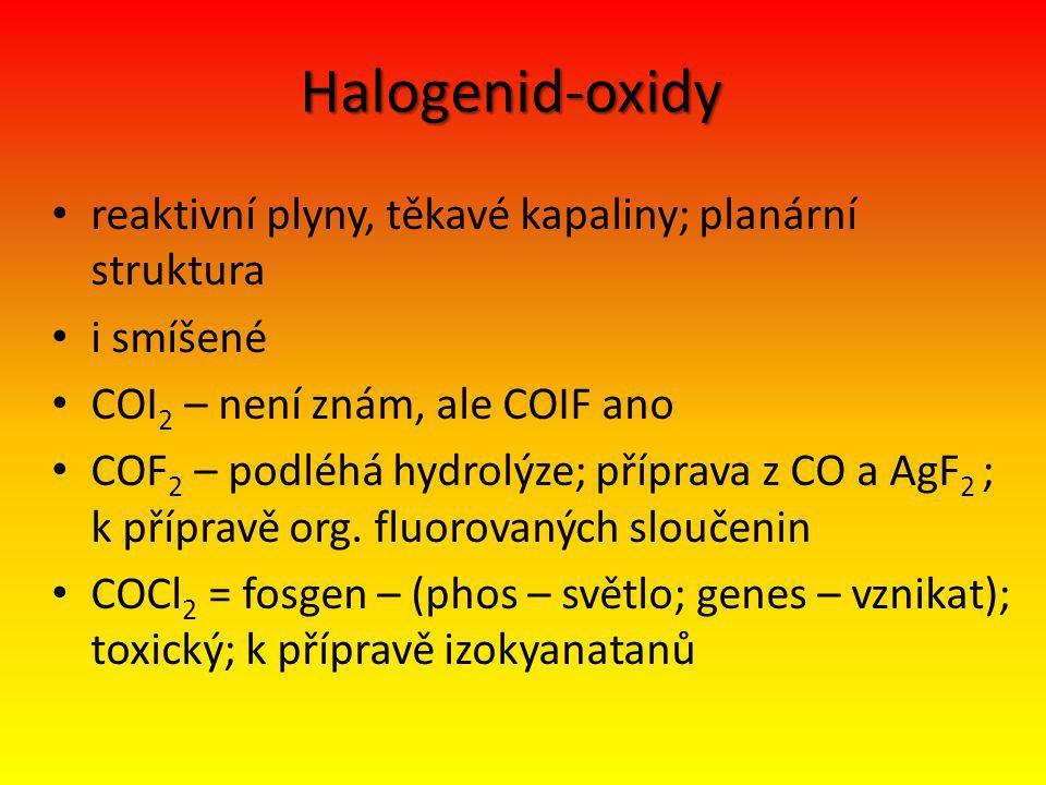 Halogenid-oxidy reaktivní plyny, těkavé kapaliny; planární struktura